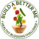 Build a Better Me Healthy Blogging Challenge