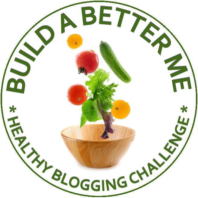 Build a Better Me Healthy Blogging Challenge