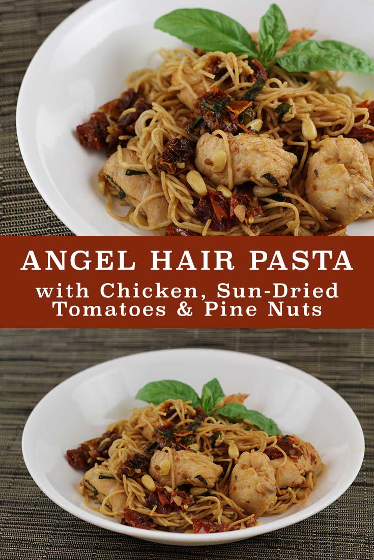 Angel Hair Pasta with Chicken, Sun-Dried Tomatoes, and Pine Nuts ...