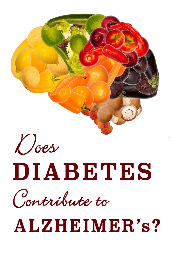 Does Diabetes Contribute to Alzheimers?   diabeticfoodie.com