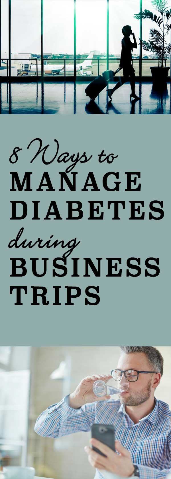 8 Ways to Manage Diabetes during Business Trips | diabeticfoodie.com