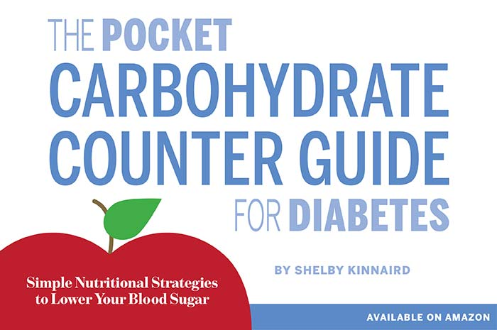 The Pocket Carbohydrate Counter Guide for Diabetes by Shelby Kinnaird (available on Amazon)