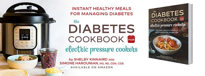The Diabetes Cookbook for Electric Pressure Cookers by Shelby Kinnaird and Simone Harounian